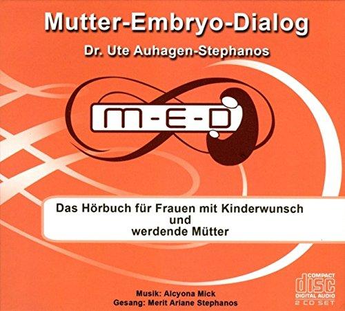 Mutter-Embryo-Dialog: Das Hörbuch für Frauen mit Kinderwunsch und werdende Mütter