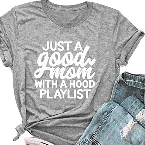 Just a Good Mom with A Hood Playlist T-Shirt Women Cute Funny Letter Print Tee Shirt Tops Size M (Gray)