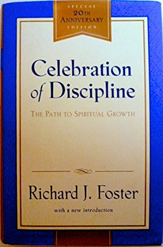 Celebration of Discipline: The Path to Spiritual Growth Special 20th Anniversary Edition, 2000 Hardcover