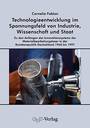 Technologieentwicklung im Spannungsfeld von Industrie, Wissenschaft und Staat