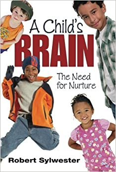 Book A Child's Brain: The Need for Nurture by Robert Sylwester (2010-09-09)