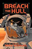 Breach the Hull (A Defending the Future Anthology)
