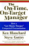 The On-Time, On-Target Manager, Ken Blanchard and Steve Gottry, 0060574593