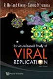 Structure-Based Study of Viral Replication, R Holland Cheng, Tatsuo Miyamura, 981270406X