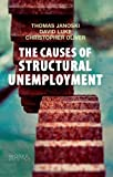 The Causes of Structural Unemployment: Four Factor S That Keep People from the Jobs They Deserve, &#8727 and &#8727, 0745670288