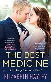 The Best Medicine (A Strictly Business Novel Book 1) by [Hayley, Elizabeth]
