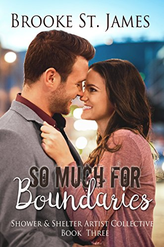 So Much for Boundaries (Shower & Shelter Artist Collective Book 3) by [St. James, Brooke]