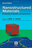 Nanostructured Materials, Second Edition: Processing, Properties and Applications