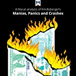 A Macat Analysis of Charles P. Kindleberger's Manias, Panics, and Crashes: A History of Financial Crises | Nick Burton