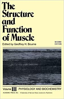 Book The Structure and Function of Muscle V3: Physiology and Biochemistry