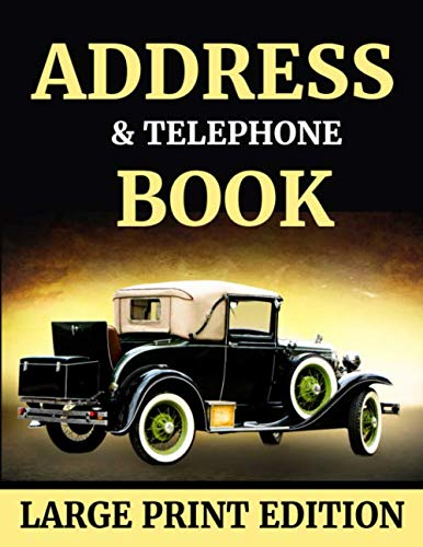"""Address & Telephone Book: 8.5"""" x 11"""" Large Print Alphabetical Address Book for Elderly, Seniors or Vision Impaired to Record Telephone Numbers, ... Numbers & Other Information   car (105 Pages)"""
