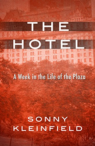 The Hotel: A Week in the Life of the Plaza cover