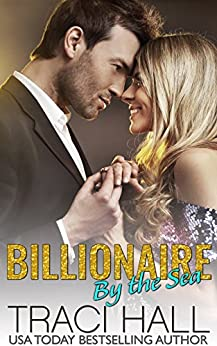 Billionaire by the Sea by [Hall, Traci]