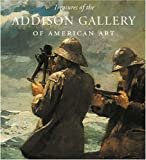 Treasures of the Addison Gallery of American Art, , 0789207583