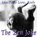 The Zen Joke: Puhua's Bell Song | John Daido Loori Roshi