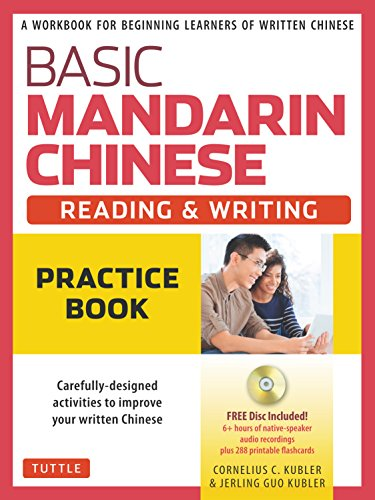 Basic Mandarin Chinese - Reading & Writing Practice Book: A Workbook for Beginning Learners of Written Chinese (MP3 Audio CD and Printable Flash Cards Included) (Basic Chinese) ()