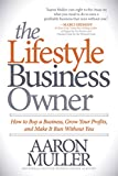 #4: The Lifestyle Business Owner: How to Buy a Business, Grow Your Profits, and Make It Run Without You