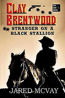 Stranger on a Black Stallion (Clay Brentwood Book 1) by [McVay, Jared]