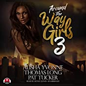 Around the Way Girls 3 | Alisha Yvonne, Thomas Long, Pat Tucker,  Buck 50 Productions - producer