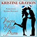 Visions of Sugar Plums Audiobook by Kristine Grayson Narrated by Kendra Hoffman