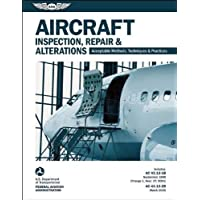 Aircraft Inspection, Repair & Alterations: Acceptable Methods, Techniques & Practices (FAA AC 43.13-1B and 43.13-2B…