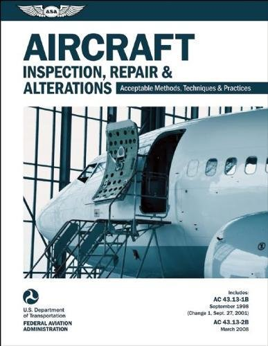 Aircraft Inspection, Repair & Alterations: Acceptable Methods, Techniques & Practices (FAA AC...