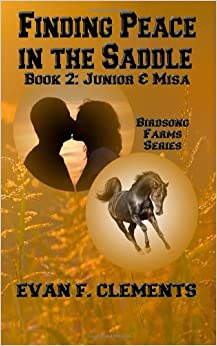 Finding Peace in the Saddle: Junior and Misa: Volume 2 (Birdsong Farms)