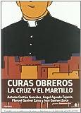 img - for Curas obreros. La cruz y el martillo (Spanish Edition) book / textbook / text book