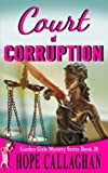 Court of Corruption: A Garden Girls Cozy Mystery (The Garden Girls) (Volume 20) by  Hope Callaghan in stock, buy online here