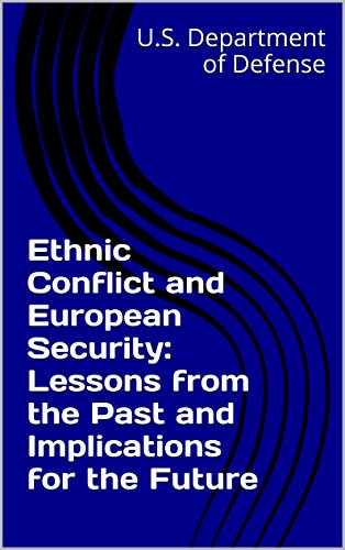 ethnic-conflict-and-european-security-lessons-from-the-past-and-implications-for-the-future