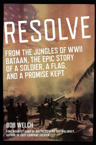 Download Resolve: From the Jungles of WW II Bataan, A Story of a Soldier, a Flag, and a Promise Kept pdf