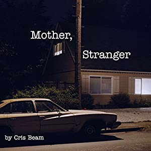 Mother, Stranger Audiobook