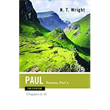 By N. T. Wright Paul for Everyone: Romans: Chapters 9-16 (for Everyone) (2nd Edition)