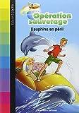 vignette de 'Opération sauvetage n° 1<br /> Dauphins en péril (Jean-Marie Defossez)'