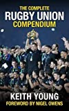 The Complete Rugby Union Compendium: Updated 2015 World Cup Edition