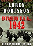 img - for Invasion U.S.A.,1942 by Loren Robinson from Books In Motion.com book / textbook / text book