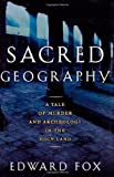 img - for Sacred Geography: A Tale of Murder and Archaeology in the Holy Land book / textbook / text book