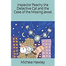 Inspector Peachy the Detective Cat and the Case of the Missing Jewel (Inspector Peachy the Detective Cat Adventures)
