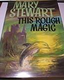 This Rough Magic, Mary Stewart, 0688026141