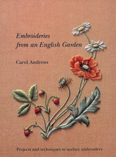 Embroideries from an English Garden: Projects and Techniques in Surface Embroideries by imusti