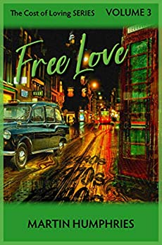 Free Love (The Cost of Loving Series Book 3) by [Humphries, Martin]