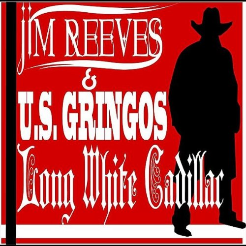 Long White Cadillac by Jim Reeves & U.S. Gringos on Amazon ...