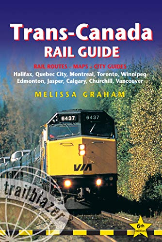 Trans Map - Trans-Canada Rail Guide: Includes Rail Routes and Maps plus Guides to 10 Cities