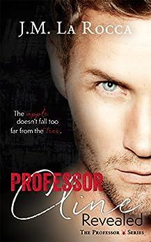 Professor Cline Revealed (The Professor #1) (The Professor Series) by [La Rocca, J.M.]