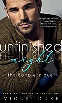Unfinished Night -- The Complete Duet: Caine & Addison, Books 1 & 2 Box Set (Unfinished Love Series, Bk 1 & 2 Bundle) by [Duke, Violet]