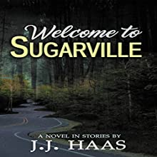 Welcome to Sugarville Audiobook by J.J. Haas Narrated by J.J. Haas