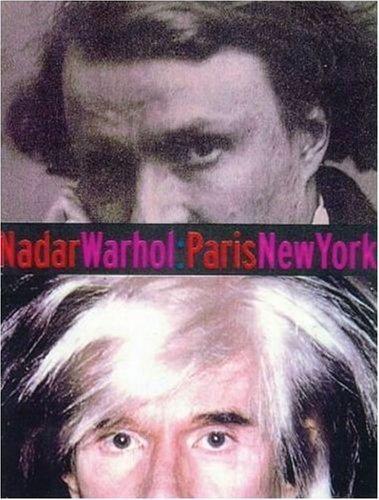Nadar/Warhol: Paris/New York: Photography and Fame (Getty Trust Publications: J. Paul Getty Museum) by Gordon Baldwin (1999-09-02)