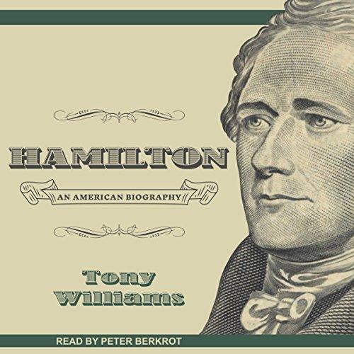 Hamilton: An American Biography