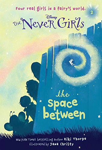 Never Girls #2: The Space Between (Disney: The Never Girls)