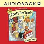 Elliot's Fire Truck: Elliot Moose | Andrea Beck